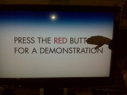 Push the Red Butt for a Demonstration